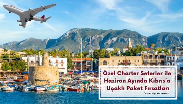 Haziran Ayı Kıbrıs Uçaklı Paket Fırsatları